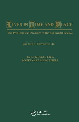 Lives in Time and Place: The Problems and Promises of Developmental Science - Settersten, R a