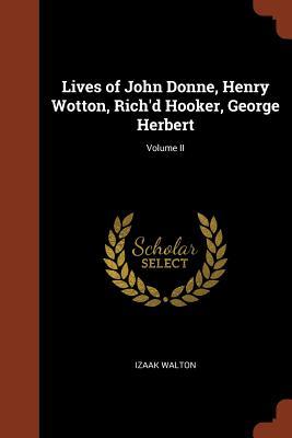 Lives of John Donne, Henry Wotton, Rich'd Hooker, George Herbert; Volume II - Walton, Izaak