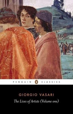 Lives of the Artists: Volume 1 - Vasari, Giorgio