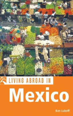 Living Abroad in Mexico - Luboff, Ken