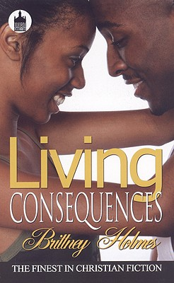 Living Consequences - Holmes, Brittney