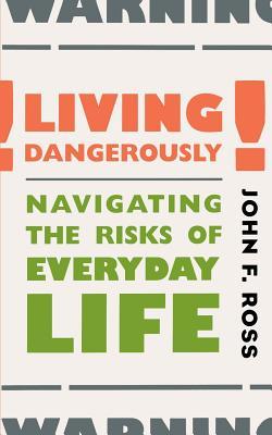 Living Dangerously - Ross, John F