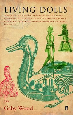 Living Dolls: A Magical History of the Quest for Mechanical Life - Wood, Gaby