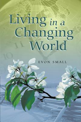 Living in a Changing World - Small, Evon