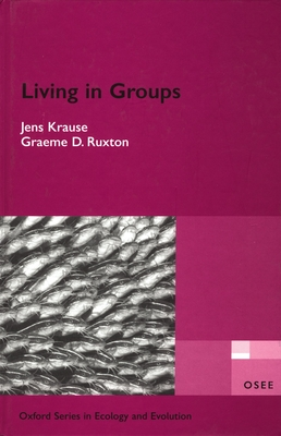 Living in Groups - Krause, Jens, and Ruxton, Graeme D.