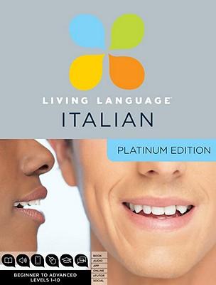 Living Language Italian, Platinum Edition: Beginner to Advanced - Living Language