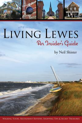 Living Lewes: An Insider's Guide - Shister, Neil, and Waters, Rob (Designer)