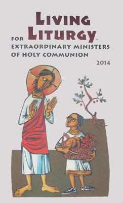 Living Liturgy(tm) for Extraordinary Ministers of Holy Communion: Year a (2014) - Zimmerman, Joyce Ann, and Harmon, Kathleen, N., and Conlon, Christopher W, SM