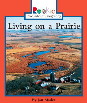 Living on a Prairie - Mader, Jan, and Vargus, Nanci R, Ed.D. (Consultant editor)