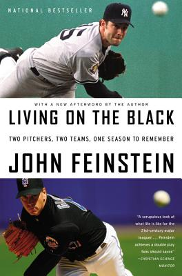 Living on the Black: Two Pitchers, Two Teams, One Season to Remember - Feinstein, John