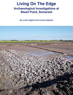 Living on the Edge: Archaeological Investigations at Steart Point, Somerset - Higbee, Lorrain