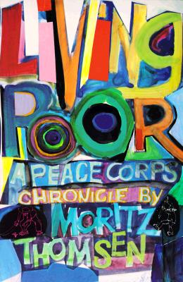 Living Poor: A Peace Corps Chronicle - Thomsen, Moritz