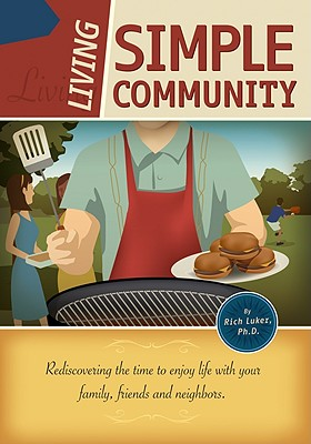 Living Simple Community/Building Simple Community - Luker, Rich