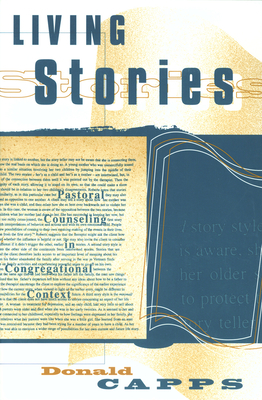 Living Stories - Capps, Donald, Dr., and Capp, Donald