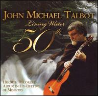 Living Water 50th - John Michael Talbot