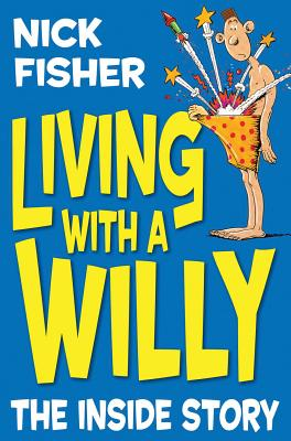 Living With a Willy: The Inside Story - Fisher, Nick