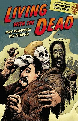 Living with the Dead - Richardson, Mike, and Robins, Clem, and Corben, Richard
