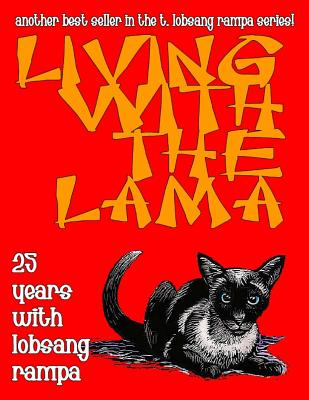 Living with the Lama: 25 Years with Lobsang Rampa - Rampa, T Lobsang