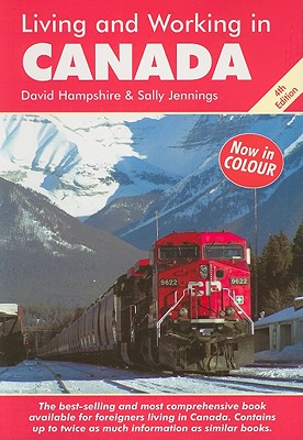 Living & Working in Canada: A Survival Handbook - Hampshire, David, and Jennings, Sally