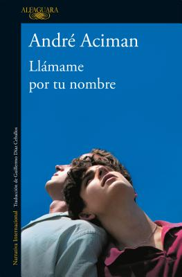 Llßmame Por Tu Nombre / Call Me by Your Name - Aciman, Andr?