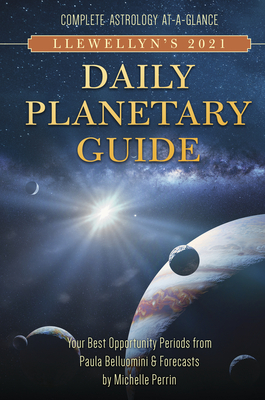 Llewellyn's 2021 Daily Planetary Guide: Complete Astrology At-A-Glance - Publications, Llewellyn