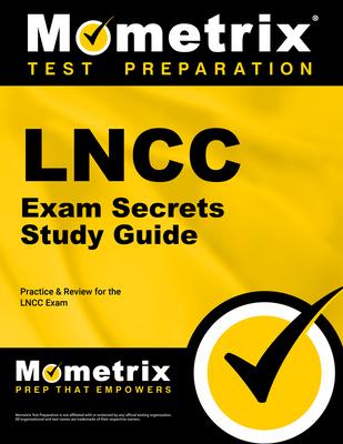 LNCC Exam Secrets: Practice & Review for the LNCC Exam - Mometrix Media LLC (Creator)