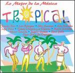 Lo Mejor de la Musica Tropical [PSM]