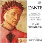 Lo mio servente core: Music at the Time of Dante