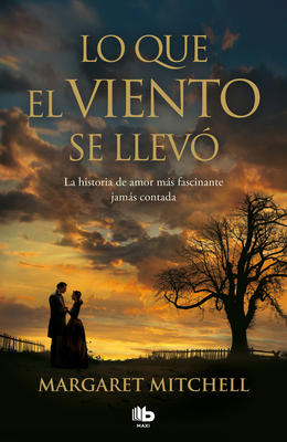 Lo Que El Viento Se Llev? / Gone with the Wind - Mitchell, Margaret