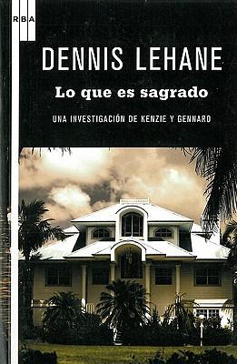 Lo Que Es Sagrado - Lehane, Dennis, and de Espana, Ramon (Translated by)