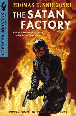 Lobster Johnson: The Satan Factory - Sniegoski, Thomas E
