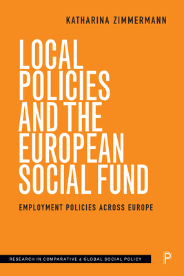 Local Policies and the European Social Fund: Employment Policies Across Europe - Zimmermann, Katharina
