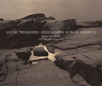Local Treasures: Geocaching Across America - Kelley, Margot Anne