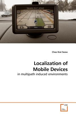 Localization of Mobile Devices - Seow, Chee Kiat