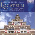 Locatelli Edition, Vol. 4: Concerti Grossi