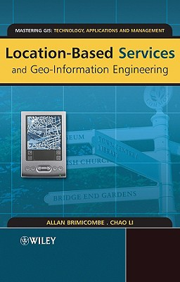 Location-Based Services and Geo-Information Engineering - Brimicombe, Allan