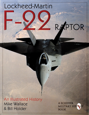 Lockheed-Martin F-22 Raptor - Wallace, Mike, and Holder, William G