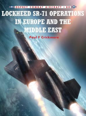 Lockheed Sr-71 Operations in Europe and the Middle East - Crickmore, Paul