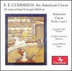 Logan Skelton: E.E. Cummings's An American Circus - 24 Song Settings