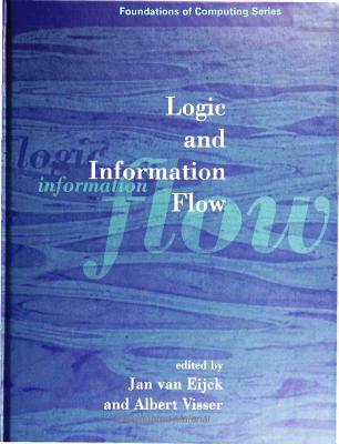 Logic and Information Flow - Van Eijck, Jan (Editor), and Visser, Albert (Editor)