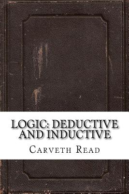 Logic: Deductive and Inductive - Read, Carveth