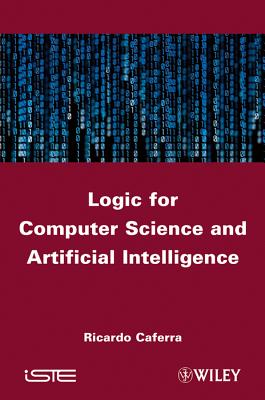 Logic for Computer Science and Artificial Intelligence - Caferra, Ricardo