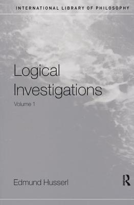 Logical Investigations Volume 1 - Husserl, Edmund, and Moran, Dermot (Editor)