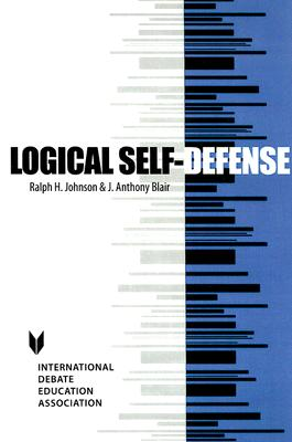 Logical Self-Defense - Johnson, Ralph H, and Blair, J Anthony