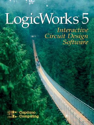 Logicworks 5 Interactive Software - Capilano Computing, X