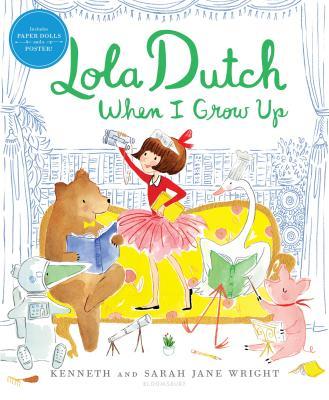 Lola Dutch When I Grow Up - Wright, Kenneth