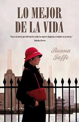 Lomejor de la Vida - Jaffe, Rona, and Alcaina, Ana (Translated by)