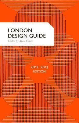 London Design Guide 2012-13 - Fraser, Max (Editor)