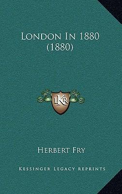 London in 1880 (1880) - Fry, Herbert
