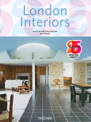 London Interiors - Edwards, Jane, and Taschen, Angelika, Dr. (Editor)